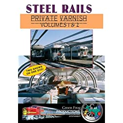 Steel Rails Private Varnish Volumes 1&2