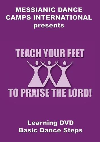 Teach Your Feet to Praise The Lord! #1