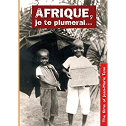 Afrique, je te plumerai... (Africa, I Will Fleece You)