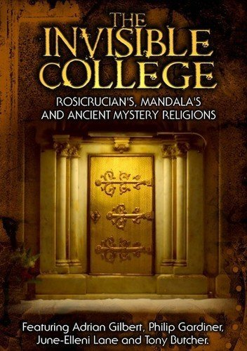The Invisible College: Rosicrucians, Mandala's and Ancient Mystery Religions