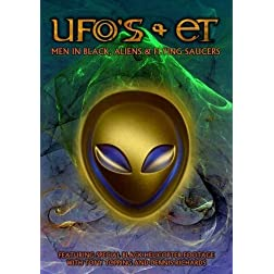 UFO's and ET's: Men In Black, Aliens and Flying Saucers