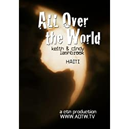 All Over the World: Haiti with Keith & Cindy Lashbrook