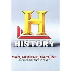 Man, Moment, Machine: The Higgins Landing Craft