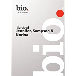 Bio --I Survivied: Jennifer, Sampson & Nora