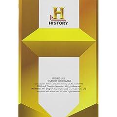 Weird U.S.: History or Hoax?