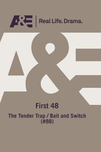 A&E -- First 48:The Tender Trap / Bait And Switch (#88)