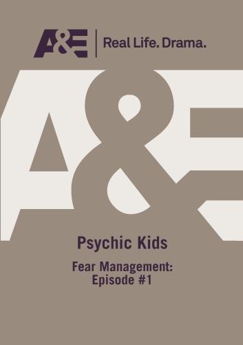A&E -- Psychic Kids: Fear Management Episode #1 Dvd