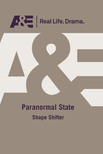 A&E -- Paranormal State: Shape Shifter