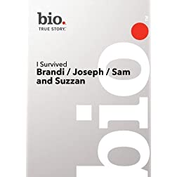 Bio --I Survived: Brandi/ Joseph/ Sam And Suzanne Dvd