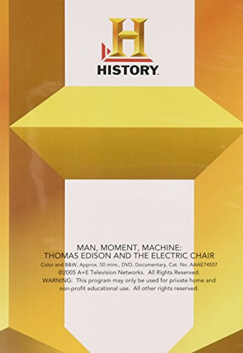 Man, Moment, Machine: Thomas Edison and the Electric Chair