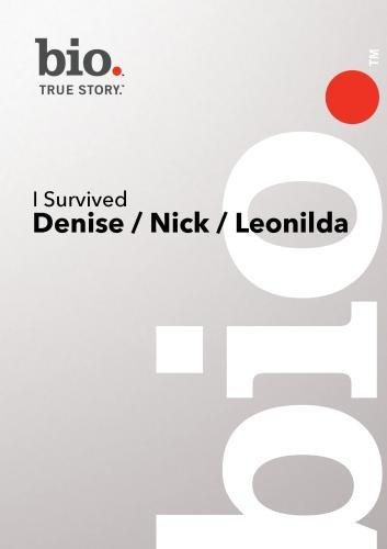 Bio --I Survived: Denise/ Nick/ Leonilda DVD