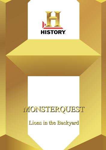 History  --  Monsterquest:  Lions In The Backyard
