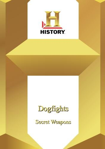History -- Dogfights: Secret Weapons