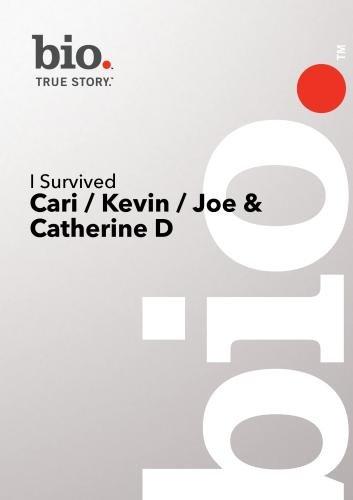 Bio --I Survived: Cari/ Kevin/ Joe & Catherine Dvd