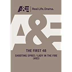 A&E  --  The First 48:  Shooting Spree/ Lady In The Fire (#83)