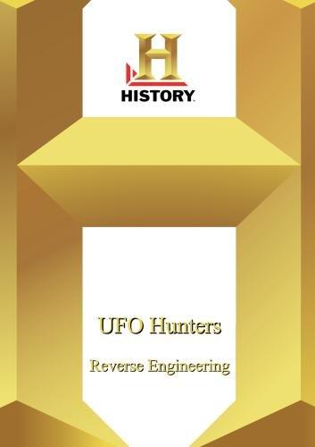 History -- Ufo Hunters: Reverse Engineering