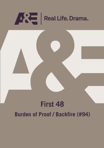 A&E -- First 48: Burden Of Proof/ Backfire (#94)