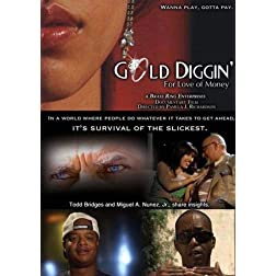 """GOLD DIGGIN': For Love of Money"""