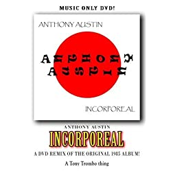 Anthony Austin INCORPOREAL (Music Only DVD)