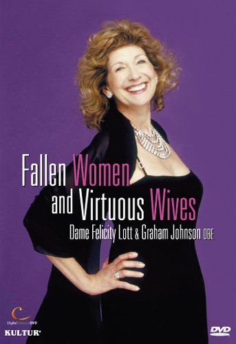 Felicity Lott in Concert - Fallen Women and Virtuous Wives