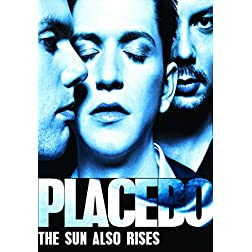Placebo: The Sun Also Rises