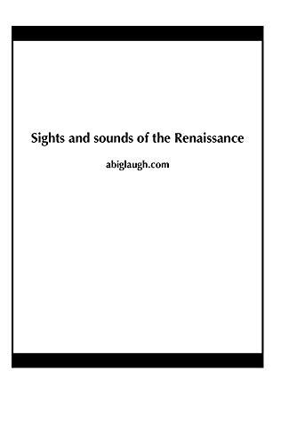 Sights and sounds of the Renaissance