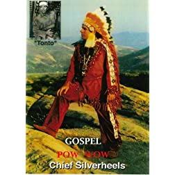 Gospel POW WOW Chief Silverheels