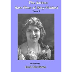 The Actors: Rare Films Of Mary Pickford Vol.2