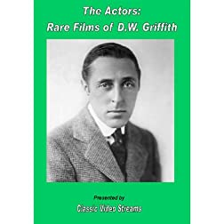 The Actors: Rare Films Of D.W. Griffith As Actor
