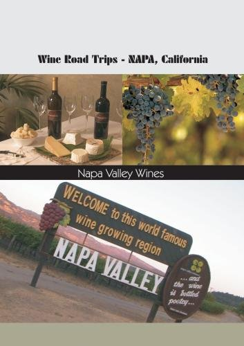 Wine Roads Trips Napa, California