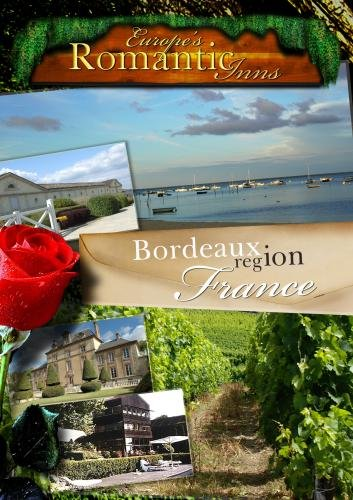 Europe's Classic Romantic Inns Bordeaux (PAL)