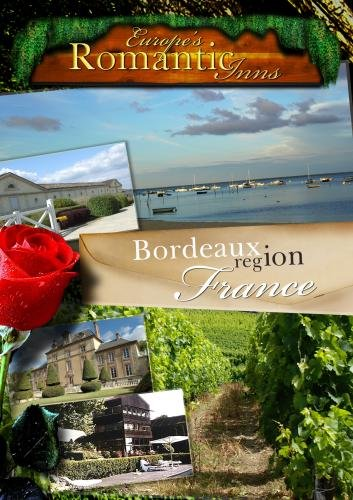 Europe's Classic Romantic Inns Bordeaux