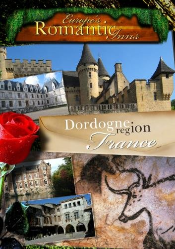 Europe's Classic Romantic Inns Dordogne (PAL)