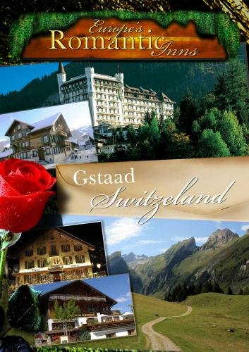 Europe's Classic Romantic Inns Gstaad Switzerland