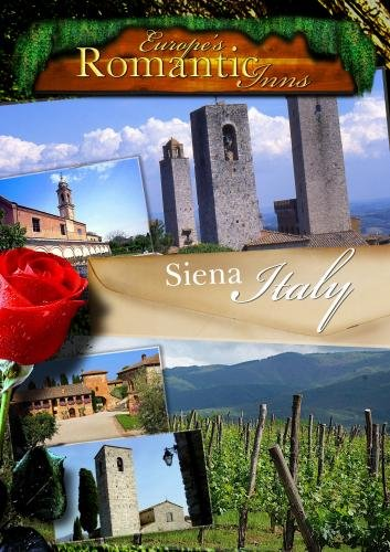 Europe's Classic Romantic Inns Siena Italy (PAL)