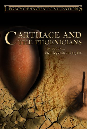 Legacy of Ancient Civilizations Carthage and the Phoenicians (PAL)