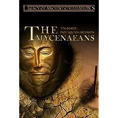 Legacy of Ancient Civilizations The Mycenaeans