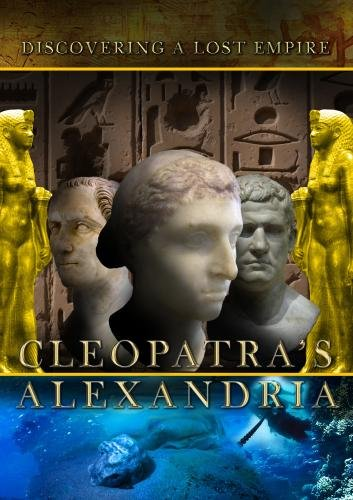 Cleopatra's Alexandria Discovering a Lost Empire (PAL)