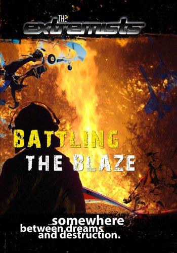 Extremists Battling the Blaze
