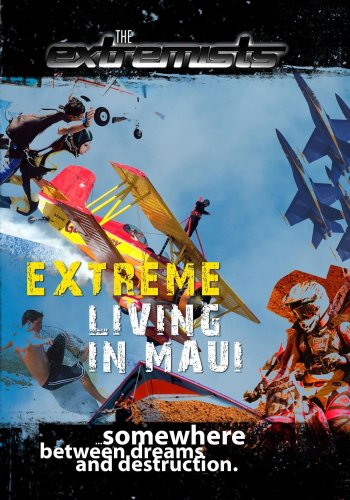 Extremists Extreme Living in Maui