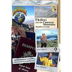 Passport to Adventure: Tbilisi and the Caucasus Mountains Republic of Georgia