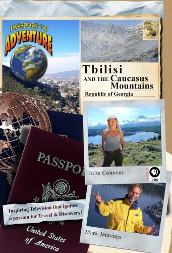 Passport to Adventure: Tbilisi and the Caucasus Mountains Republic of Georgia