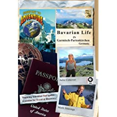 Passport to Adventure: Bavarian Life in Garmisch-Partenkirchen Germany