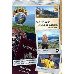 Passport to Adventure: Verbier and Lake Geneva Switzerland