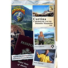 Passport to Adventure: Cortina, Courmayeur and the Dolomite Mountains Italy
