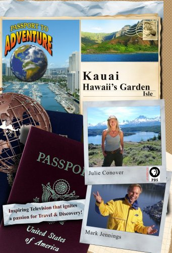 Passport to Adventure: Kauai Hawaii's Garden Isle
