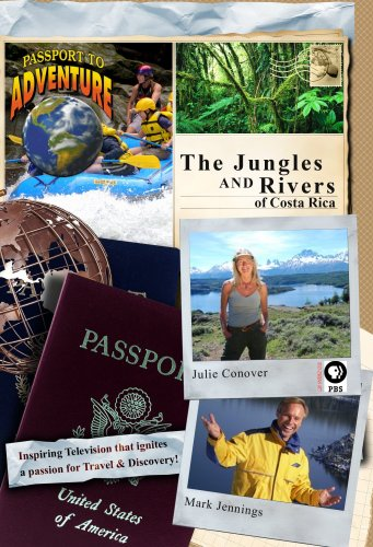 Passport to Adventure: The Jungles and Rivers of Costa Rica