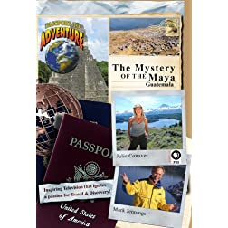 Passport to Adventure: The Mystery of the Maya Guatemala