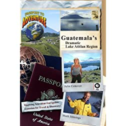 Passport to Adventure: Guatemala's Dramatic Lake Atitlan Region