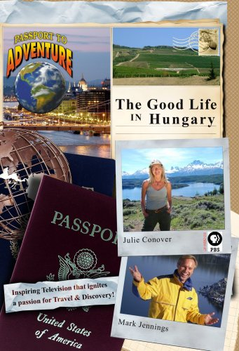 Passport to Adventure: The 'Good Life' in Hungary
